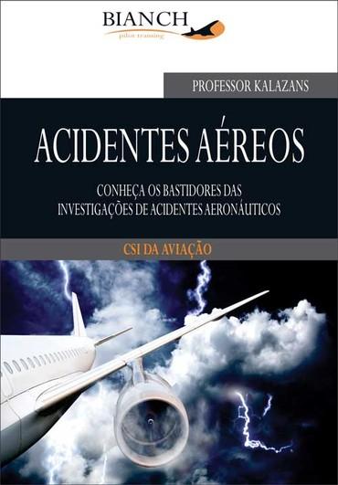 Acidentes Aéreos – conheça os bastidores das investigações de acidentes aeronáuticos